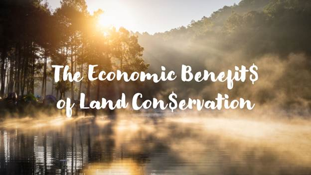 The Economic Benefit$ of Land Con$ervation