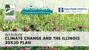 Climate Change and the Illinois 30x30 Plan webinar banner